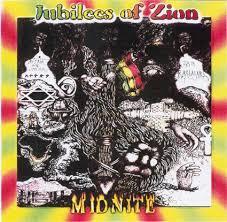 Midnite jubilees of zion